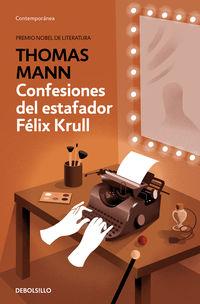 Confesiones Del Estafador Felix Krull - Thomas Mann