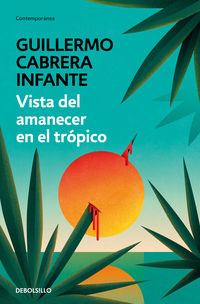 Vista Del Amanecer En El Tropico - Guillermo Cabrera Infante