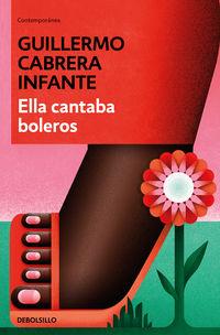 Ella Cantaba Boleros - Guillermo Cabrera Infante