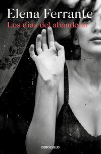 los dias del abandono - Elena Ferrante