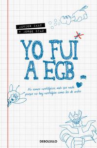 Yo Fui A Egb - Javier Ikaz / Jorge Diaz