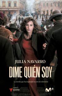 Dime Quien Soy (ed Serie Tv) - Julia Navarro