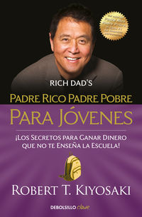 Padre Rico, Padre Pobre Para Jovenes - Robert T. Kiyosaki