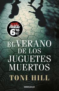 Verano De Los Juguetes Muertos, El (inspector Salgado 1) - Toni Hill