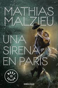 Una sirena en paris - Mathias Malzieu