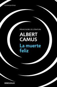 La muerte feliz - Albert Camus