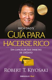 Guia Para Hacerse Rico Sin Cancelar Sus Tarjetas De Credito - Robert T. Kiyosaki