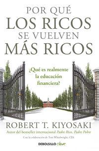 por que los ricos se vuelven mas ricos - Robert T. Kiyosaki