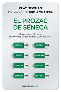 el prozac de seneca - para aquellos que no quieren sufrir mas - Clay Newman (pseudonimo De Borja Vilaseca)