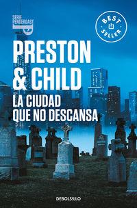 la ciudad que no descansa (inspector pendergast 17) - Douglas Preston / Lincoln Child