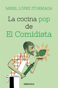 la cocina pop de el comidista - Mikel Lopez Iturriaga
