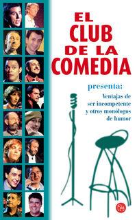 El  club de la comedia  -  Ventajas De Ser Incompetente Y Otros Monolo -