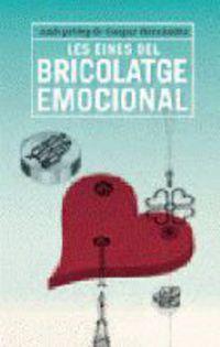 EINES DEL BRICOLATGE EMOCIONAL, LES