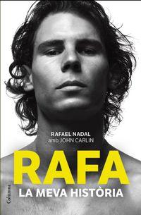 Rafa - La Meva Historia - Alex Gombau / John Carlin