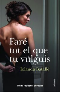FARE TOT EL QUE TU VULGUIS (PREMI PRUDENCI BARTRANA 2013)