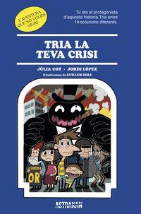Tria La Teva Crisi - Julia  Clot  /  Jordi  Lopez