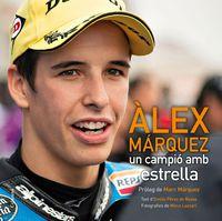 ALEX MARQUEZ - UN CAMPIO AMB ESTRELLA