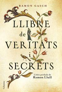 Llibre De Veritats I Secrets - Ramon Gasch Pou