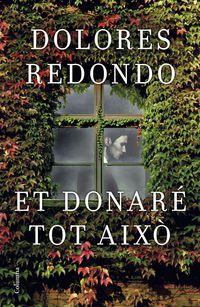 Et Donare Tot Aixo (premio Planeta 2016) - Dolores Redondo