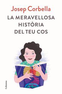 MERAVELLOSA HISTORIA DEL TEU COS, LA