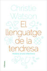 El llenguatge de la tendresa - Christie Watson