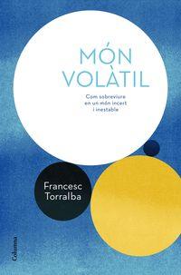 Mon Volatil - Francesc Torralba Rosello