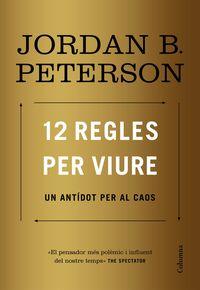 12 Regles Per Viure - Un Antidot Per Al Caos - Jordan Peterson