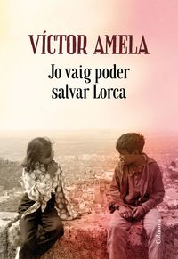 Jo Vaig Poder Salvar Lorca - Victor Amela