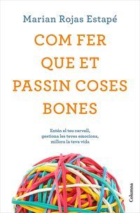 Com Fer Que Et Passin Coses Bones - Maria Rojas Estape