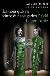 La noia que va viure dues vegades - David Lagercrantz