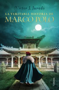 VERITABLE HISTORIA DE MARCO POLO, LA