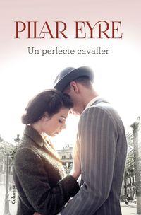 Un cavaller perfecte - Pilar Eyre