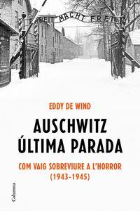 Auschwitz - Ultima Parada - Eddy De Wind