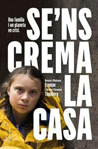Se'ns Crema La Casa - Una Familia I Un Planeta En Crisi - Greta Thunberg / Beata Ernman