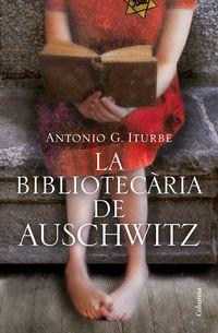 La bibliotecaria d'auschwitz - Antonio Iturbe
