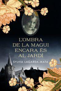 L'ombra De La Magui Encara Es Al Jardi - Sylvia Lagarda Mata