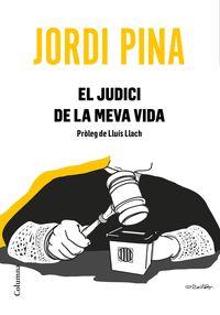 El judici de la meva vida - Jordi Pina Massachs