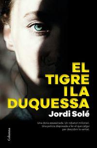 El tigre i la duquessa - Jordi Sole Comas