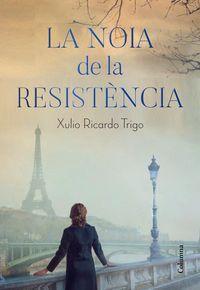 La noia de la resistencia - Xulio Ricardo Trigo
