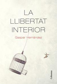 La llibertat interior - Gaspar Hernandez