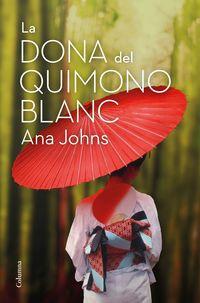 La dona del quimono blanc - Ana Johns