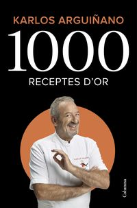 1000 Receptes D'or - Karlos Arguiñano