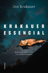 KRAKAUER ESSENCIAL - REFLEXIONS SOBRE EL RISC I LA CONDICIO HUMANA