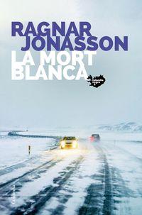 La mort blanca - Ragnar Jonasson