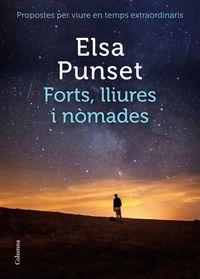 FORTS, LLIURES I NOMADES - PROPOSTES PER VIURE EN TEMPS EXTRAORDINARIS