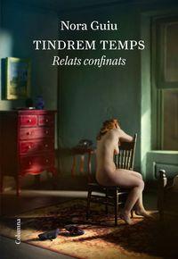 TINDREM TEMPS - RELATS CONFINATS