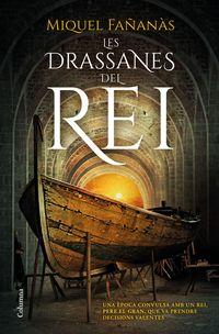 DRASSANES DEL REI, LES