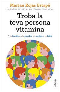 troba la teva persona vitamina - Marian Rojas Estape