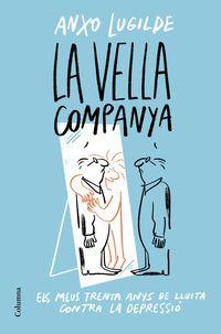 LA VELLA COMPANYA - TRENTA ANYS DE LLUITA CONTRA LA DEPRESSIO
