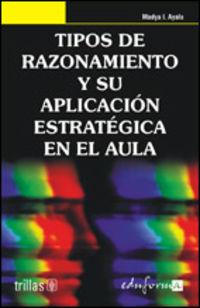 Tipos De Razonamiento Y Su Aplicacion Estrategica En El Aula - Madya Ines Ayala Molina